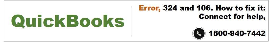 Quickbooks error 324 and 106