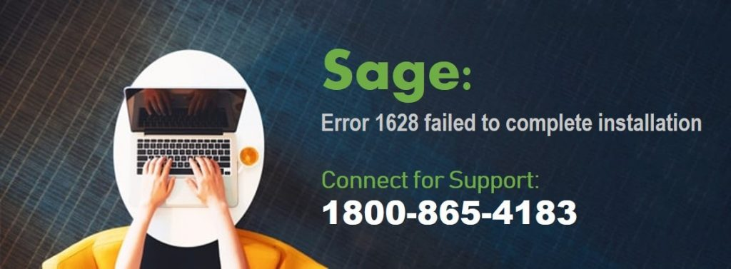 Sage error 1628 failed to complete installation