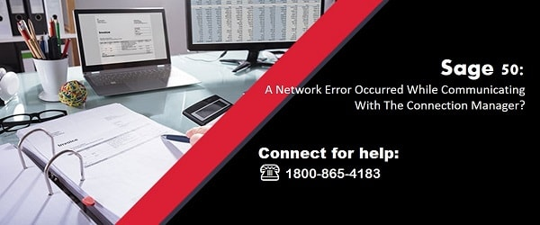 A Network Error Occurred While Communicating With The Connection Manager