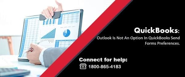 Outlook Is Not An Option In QuickBooks Send Forms Preferences