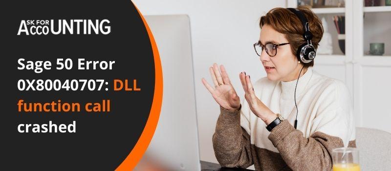 Sage 50 Error 0X80040707 DLL function call crashed