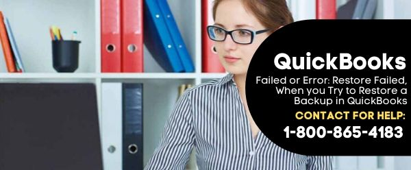 Failed or Error: Restore Failed, When you Try to Restore a Backup in QuickBooks