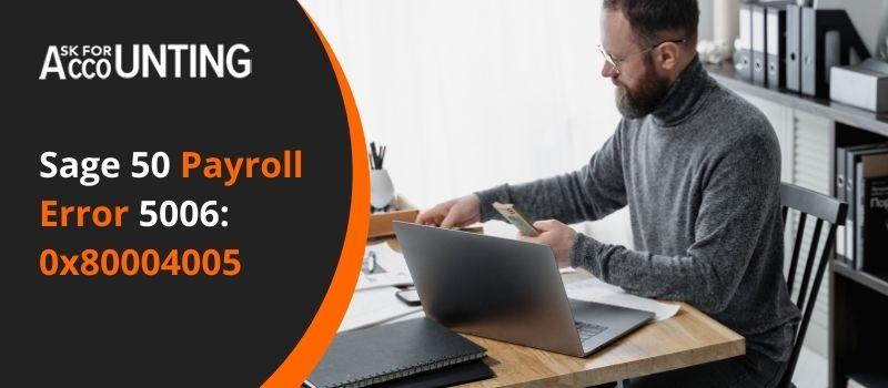 Sage 50 Payroll Error 5006 0x80004005