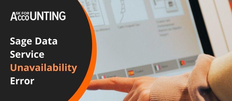 Sage Data Service Unavailability Error 1