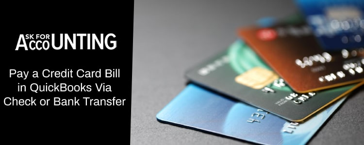 Pay a Credit Card Bill in QuickBooks
