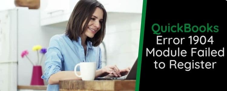 QuickBooks Error 1904 Module Failed to Register