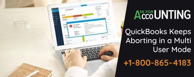 QuickBooks Keeps Aborting in a Multi User Mode
