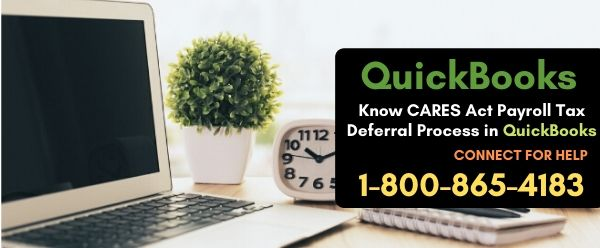 Know CARES Act Payroll Tax Deferral Process in QuickBooks