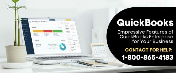 Impressive Features of QuickBooks Enterprise for Your Business