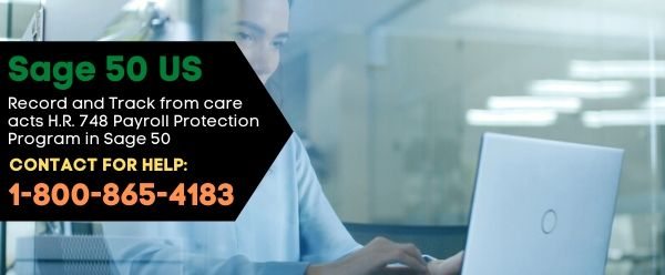Record and Track from care acts H.R. 748 Payroll Protection Program in Sage 50
