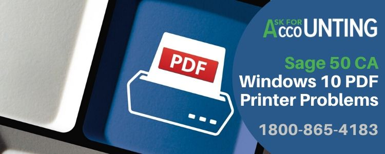 Sage 50 CA Windows 10 PDF Printer Problems