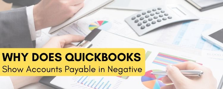 QuickBooks Show Accounts Payable in Negative