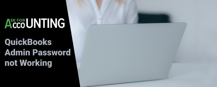 QuickBooks Admin Password not Working
