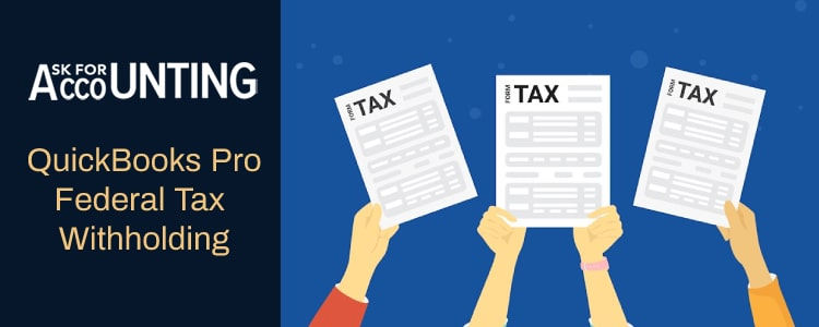 QuickBooks Pro Federal Tax Withholding
