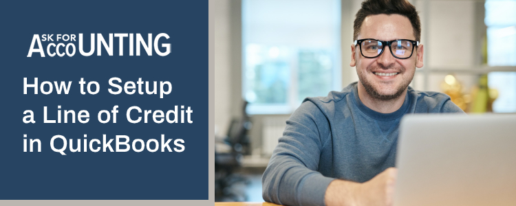 Setup a Line of Credit in QuickBooks