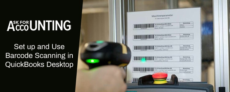 Set up and Use Barcode Scanning in QuickBooks Desktop