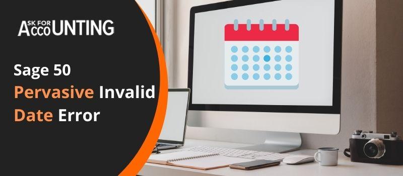 Sage 50 pervasive invalid date error